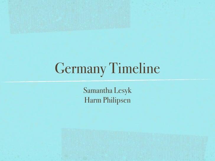 Germany Timeline    Samantha Lesyk    Harm Philipsen