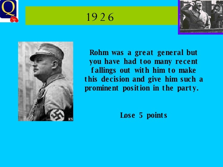 1926  Rohm was a great general but you have had too many recent fallings out with him to make this decision and give him s...