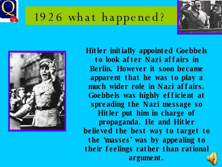 1926 what happened?  Hitler initially appointed Goebbels to look after Nazi affairs in Berlin. However it soon became appa...