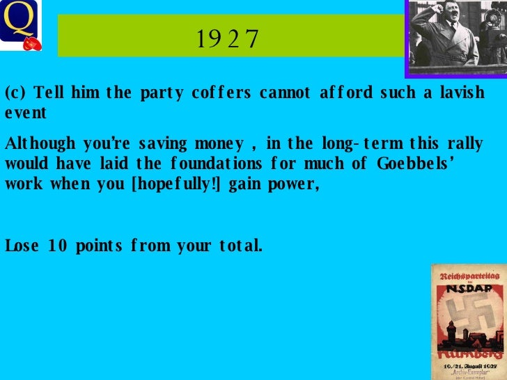 1927  (c) Tell him the party coffers cannot afford such a lavish event Although you're saving money , in the long-term thi...