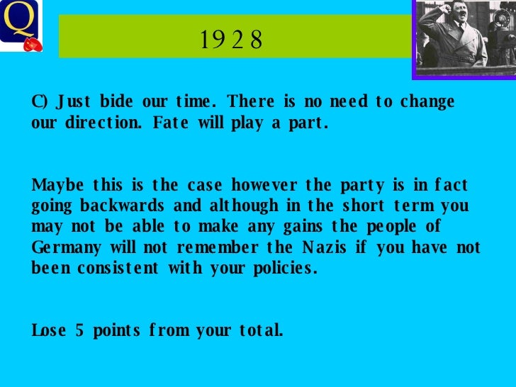 1928  C) Just bide our time. There is no need to change our direction. Fate will play a part. Maybe this is the case howev...
