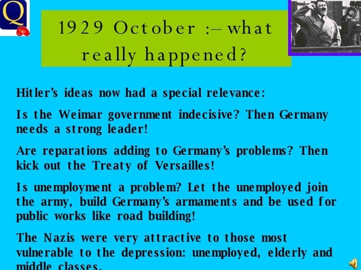 1929 October :– what really happened? Hitler's ideas now had a special relevance: Is the Weimar government indecisive? The...