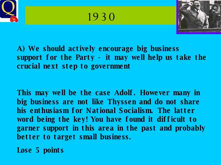 1930 A) We should actively encourage big business support for the Party - it may well help us take the crucial next step t...