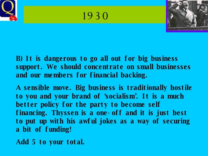 1930 B) It is dangerous to go all out for big business support. We should concentrate on small businesses and our members ...