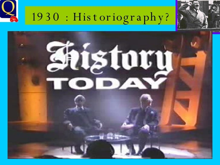 1930 : Historiography?