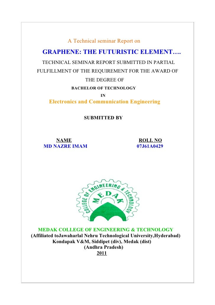 A Technical seminar Report on     GRAPHENE: THE FUTURISTIC ELEMENT….    TECHNICAL SEMINAR REPORT SUBMITTED IN PARTIAL  FUL...