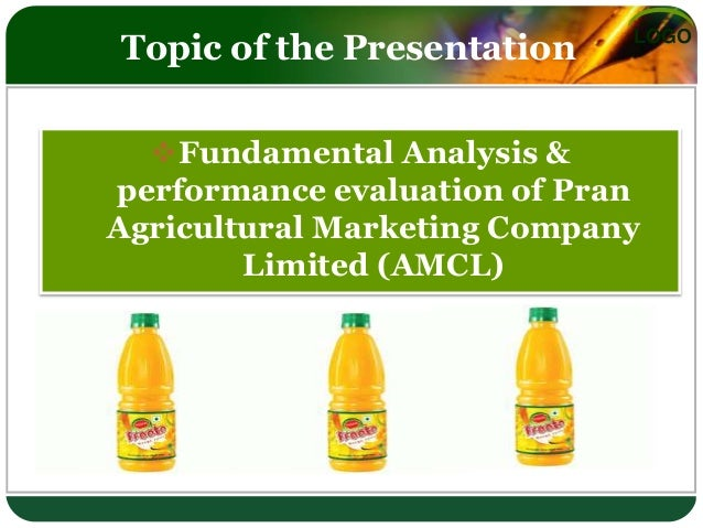 valuation of amcl pran Pran stands for program for rural advancement nationallythe largest fruit and vegetable processing industry in bangladesh with countrywide distribution network amcl's pran is an established brand of bangladesh with an extensive sales force all over the country.