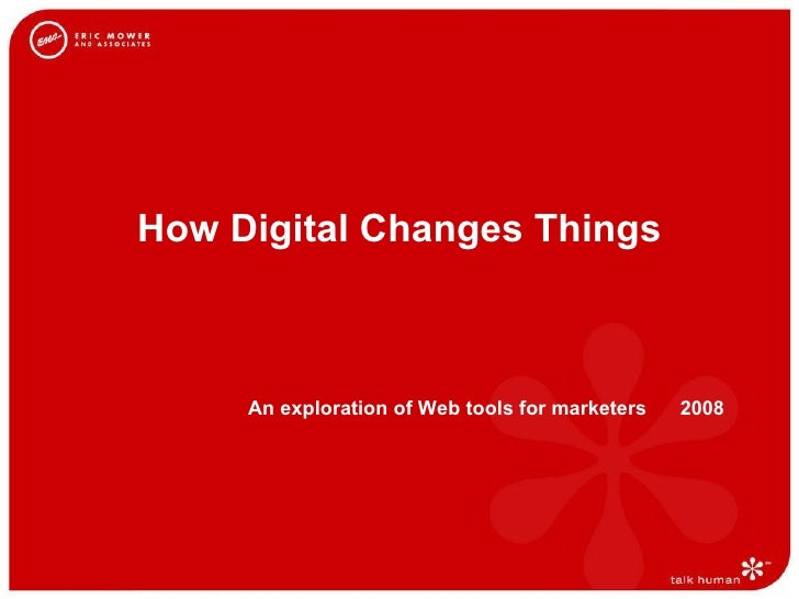 How Digital Changes Things An exploration of Web tools for marketers  2008