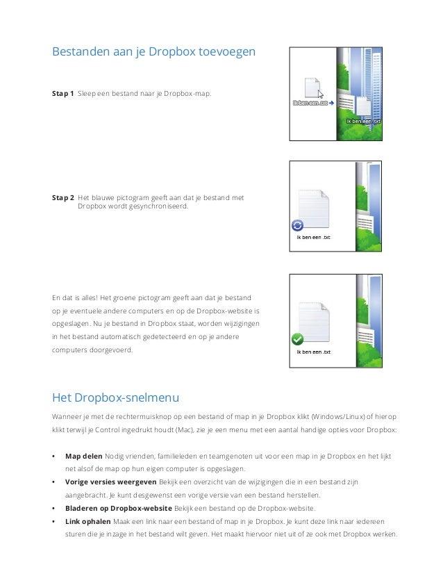 Bestanden aan je Dropbox toevoegen Stap 1Sleep een bestand naar je Dropbox-map. Stap 2Het blauwe pictogram geeft aan dat...