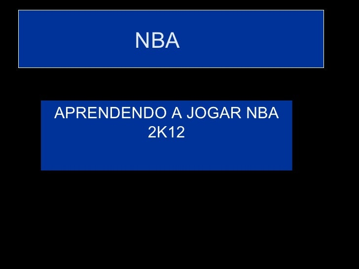 NBAAPRENDENDO A JOGAR NBA        2K12