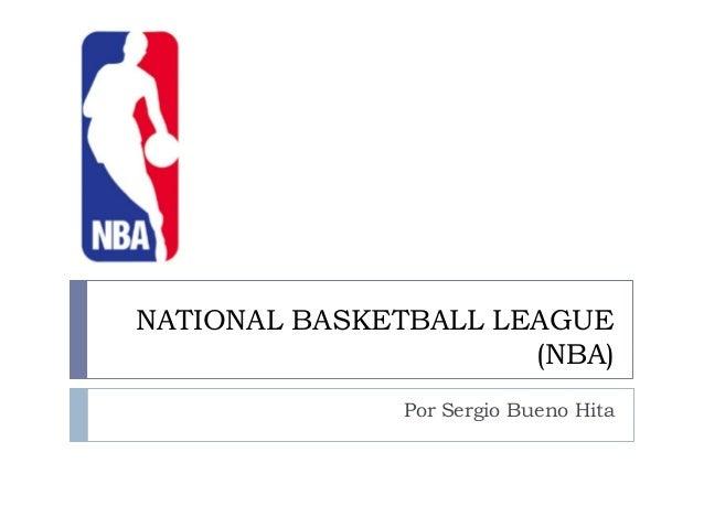 NATIONAL BASKETBALL LEAGUE(NBA)Por Sergio Bueno Hita