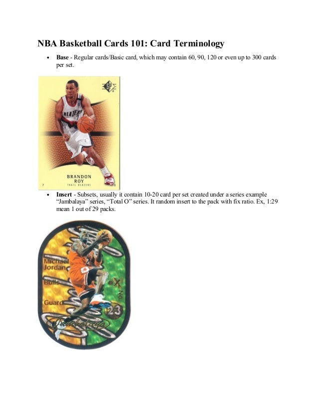 NBA Basketball Cards 101: Card Terminology  •   Base - Regular cards/Basic card, which may contain 60, 90, 120 or even up ...
