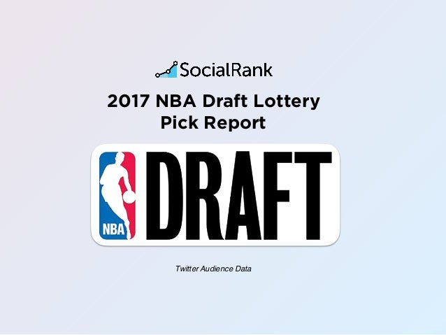 2017 NBA Draft Lottery Pick Report Twitter Audience Data