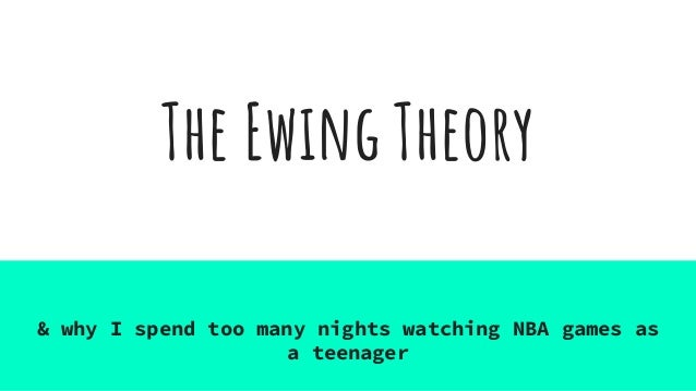 The Ewing Theory & why I spend too many nights watching NBA games as a teenager