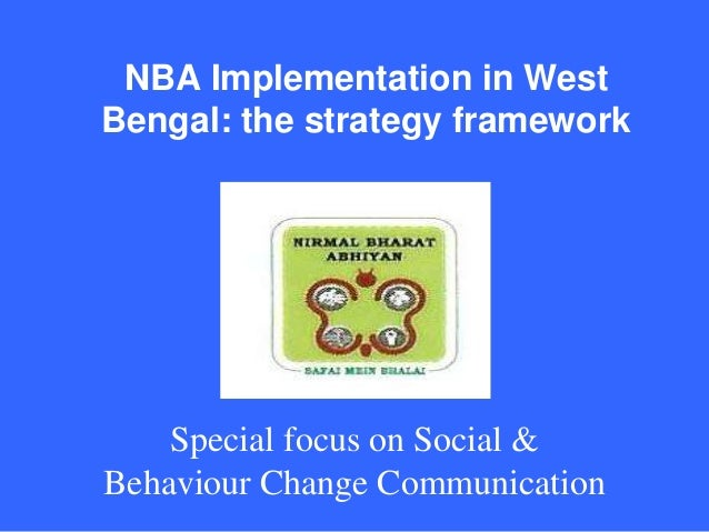 NBA Implementation in West Bengal: the strategy framework  Special focus on Social & Behaviour Change Communication