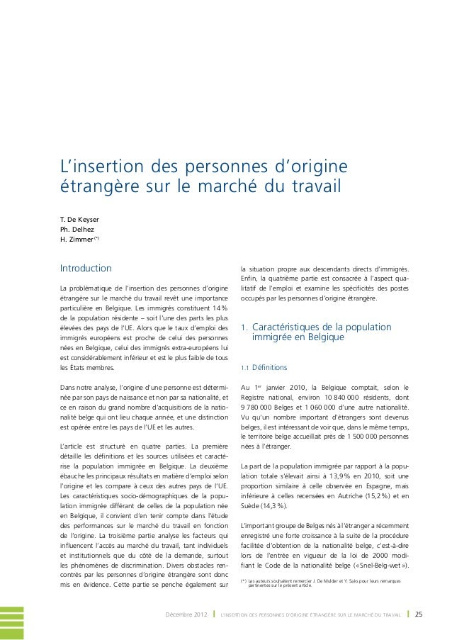 L'insertion des personnes d'origineétrangère sur le marché du travailT. De KeyserPh. DelhezH. Zimmer (*)Introduction      ...