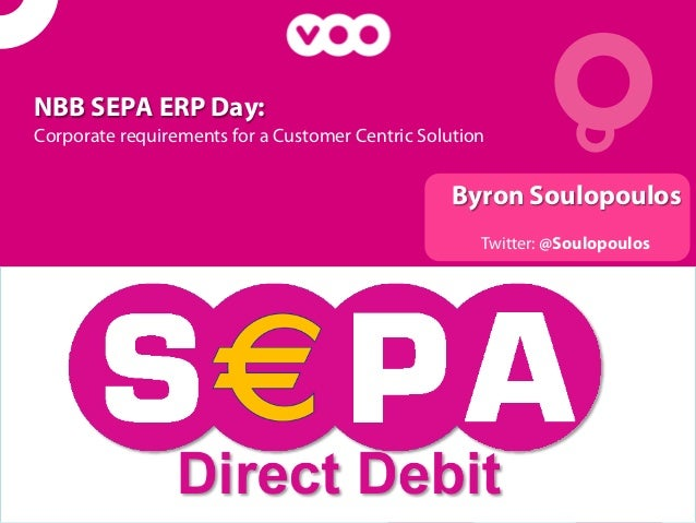 NBB SEPA ERP Day:Corporate requirements for a Customer Centric Solution                                                  B...