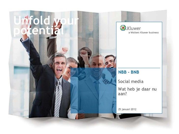 Unfold yourpotential              NBB - BNB              Social media              Wat heb je daar nu              aan?   ...