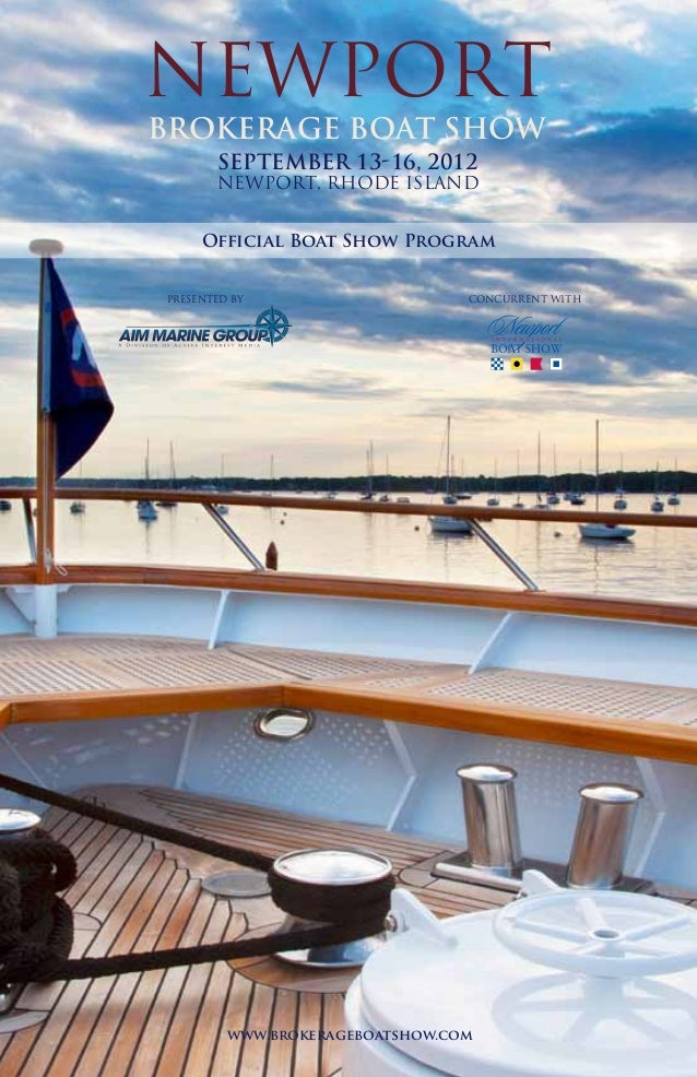 NEWPORTBrokerage Boat showPRESENTED BY CONCURRENT WITHSEPTEMBER 13-16, 2012NEWPORT, RHODE ISLANDA D i v i s i o n o f A c ...