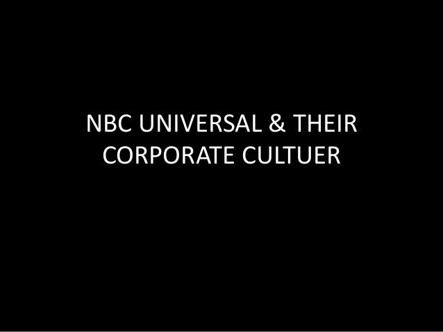 NBC UNIVERSAL & THEIR CORPORATE CULTUER