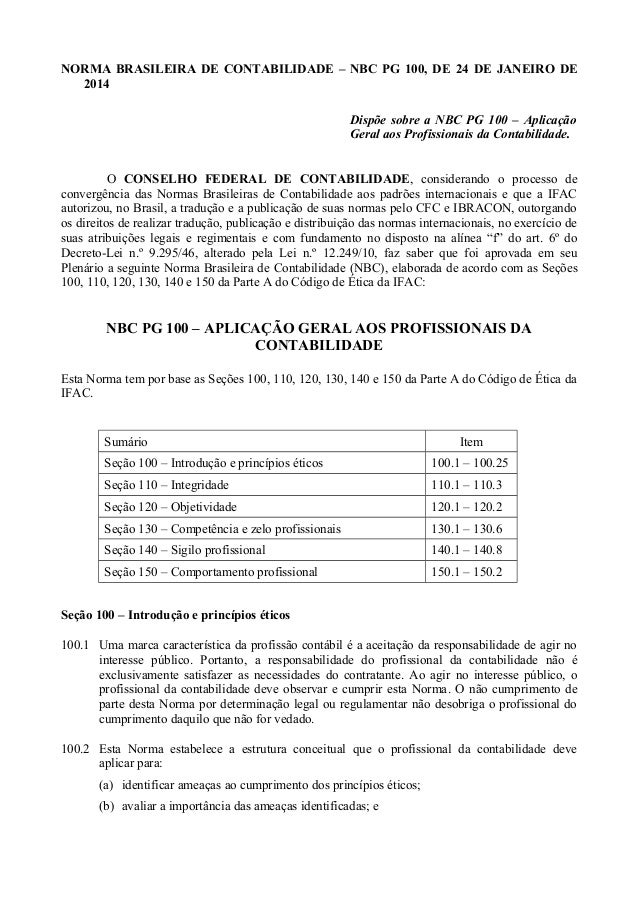 NORMA BRASILEIRA DE CONTABILIDADE – NBC PG 100, DE 24 DE JANEIRO DE 2014 Dispõe sobre a NBC PG 100 – Aplicação Geral aos P...