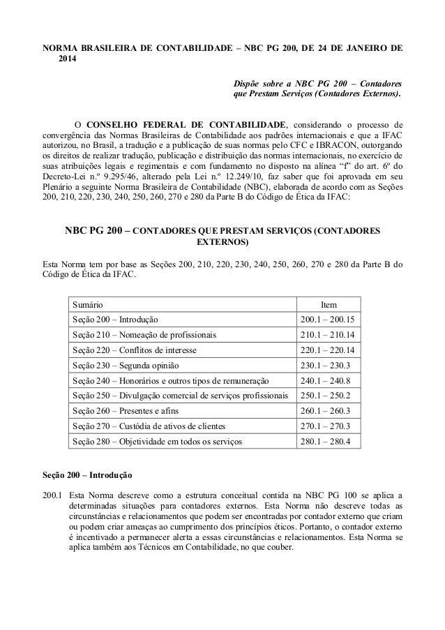 NORMA BRASILEIRA DE CONTABILIDADE – NBC PG 200, DE 24 DE JANEIRO DE 2014 Dispõe sobre a NBC PG 200 – Contadores que Presta...