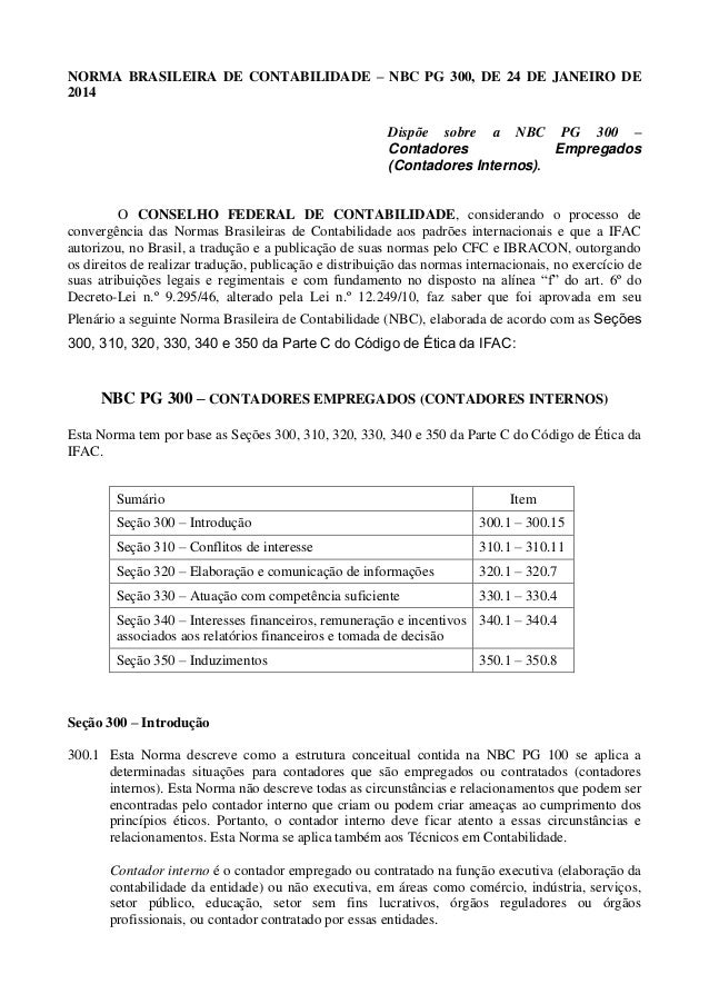 NORMA BRASILEIRA DE CONTABILIDADE – NBC PG 300, DE 24 DE JANEIRO DE 2014 Dispõe sobre a NBC PG 300 – Contadores Empregados...