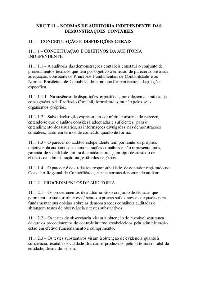 NBC T 11 – NORMAS DE AUDITORIA INDEPENDENTE DAS DEMONSTRAÇÕES CONTÁBEIS 11.1 – CONCEITUAÇÃO E DISPOSIÇÕES GERAIS 11.1.1 – ...
