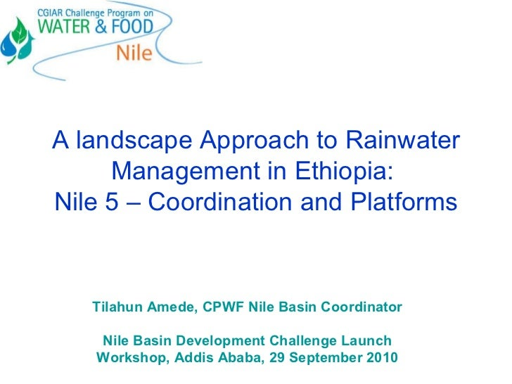 A landscape approach to rainwater management in Ethiopia:  Nile 5 – coordination and platforms