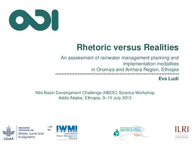 Rhetoric versus Realities An assessment of rainwater management planning and implementation modalities in Oromiya and Amha...