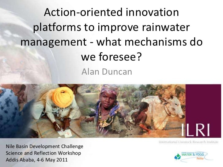 Action-oriented innovation platforms to improve rainwater management - what mechanisms do we foresee?<br />Alan Duncan<br ...