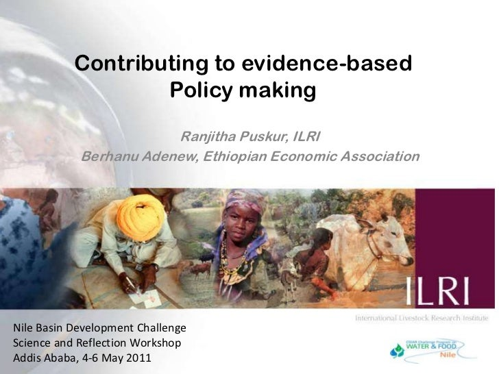 Contributing to evidence-based Policy making <br />Ranjitha Puskur, ILRI<br />Berhanu Adenew, Ethiopian Economic Associati...