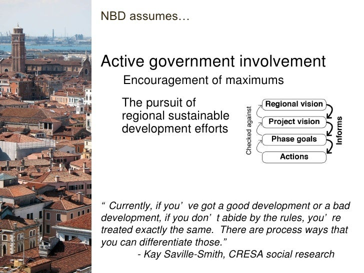 """Active government involvement """" Currently, if you've got a good development or a bad development, if you don't abide by th..."""