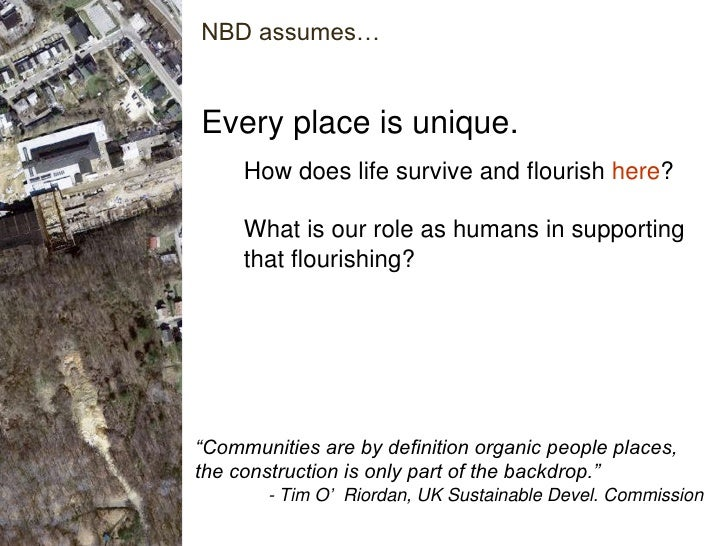 """Every place is unique. """" Communities are by definition organic people places, the construction is only part of the backdro..."""