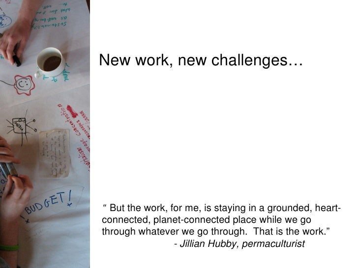 """New work, new challenges… """" But the work, for me, is staying in a grounded, heart-connected, planet-connected place while ..."""