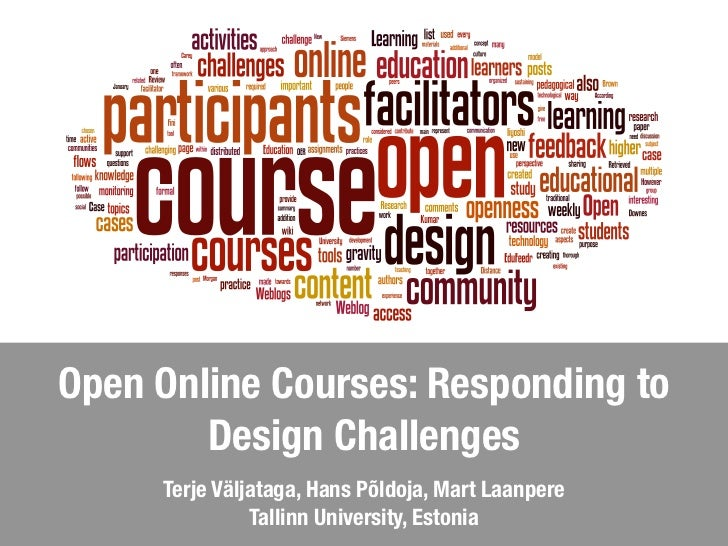 Open Online Courses: Responding to        Design Challenges     Terje Väljataga, Hans Põldoja, Mart Laanpere              ...