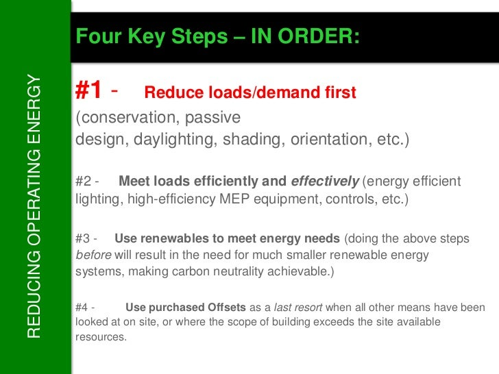 REDUCING OPERATING ENERGY   Four Key Steps – IN ORDER:                            #1 -     Reduce loads/demand first      ...