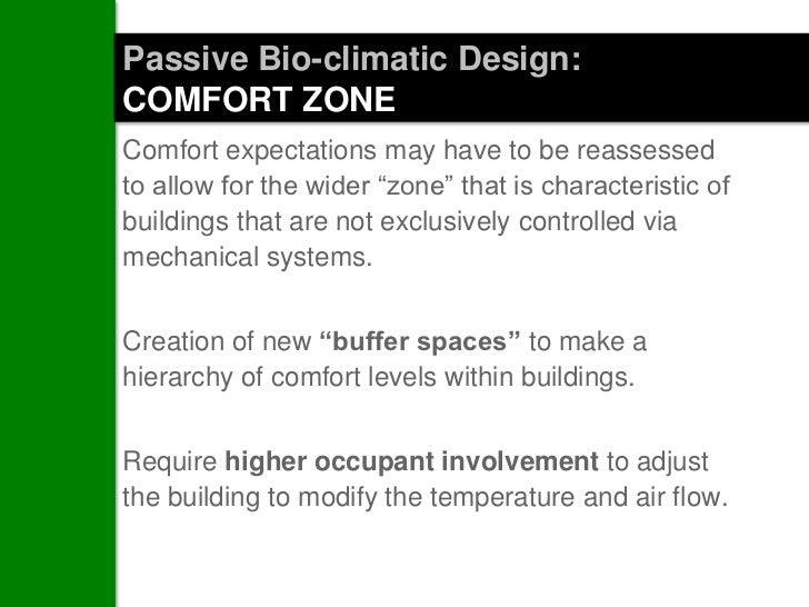 """Passive Bio-climatic Design:COMFORT ZONEComfort expectations may have to be reassessedto allow for the wider """"zone"""" that i..."""