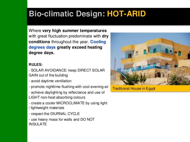 Bio-climatic Design: HOT-ARIDWhere very high summer temperatureswith great fluctuation predominate with dryconditions thro...