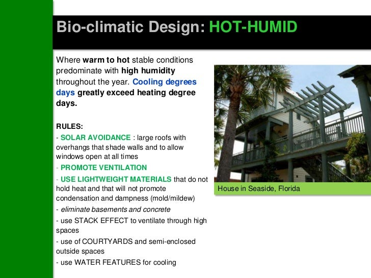 Bio-climatic Design: HOT-HUMIDWhere warm to hot stable conditionspredominate with high humiditythroughout the year. Coolin...