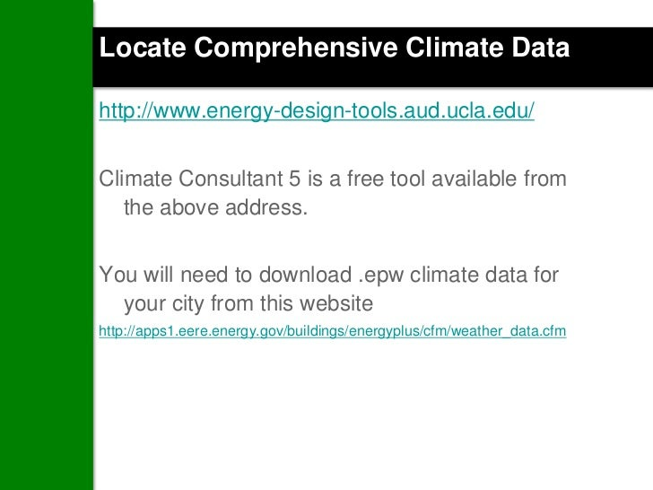 Locate Comprehensive Climate Datahttp://www.energy-design-tools.aud.ucla.edu/Climate Consultant 5 is a free tool available...