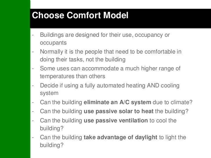 Choose Comfort Model-   Buildings are designed for their use, occupancy or    occupants-   Normally it is the people that ...