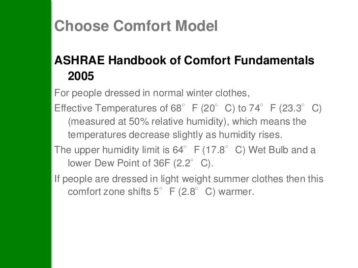 Choose Comfort ModelASHRAE Handbook of Comfort Fundamentals  2005For people dressed in normal winter clothes,Effective Tem...