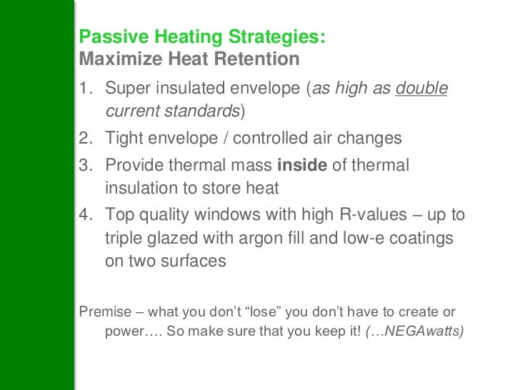 Heavy Mass Building  Glass needs to permit entry of solar radiation  Also need insulating blinds to prevent heat loss at...