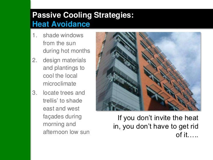 Passive Cooling Strategies - Ventilation:1. design for maximum   ventilation2. keep plans as open as   possible for   unre...