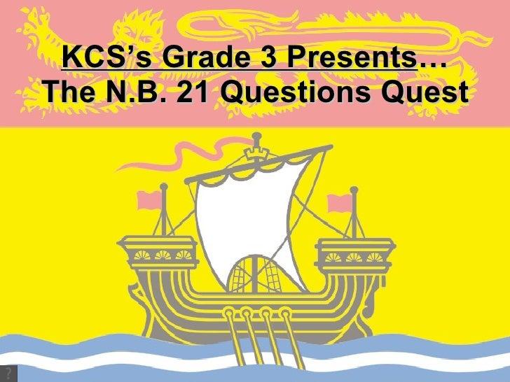 KCS's Grade 3 Presents … The N.B. 21 Questions Quest