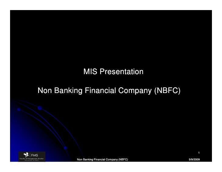 financial performance of non banking finance Non-banking financial institutions (nbfis) sector plays a pivotal role in the  indian economic growth  focus to analyze the financial performance of nbfis in  india during 2015-2016  nbfcs - micro finance institution: nbfc-mfi is a  non.
