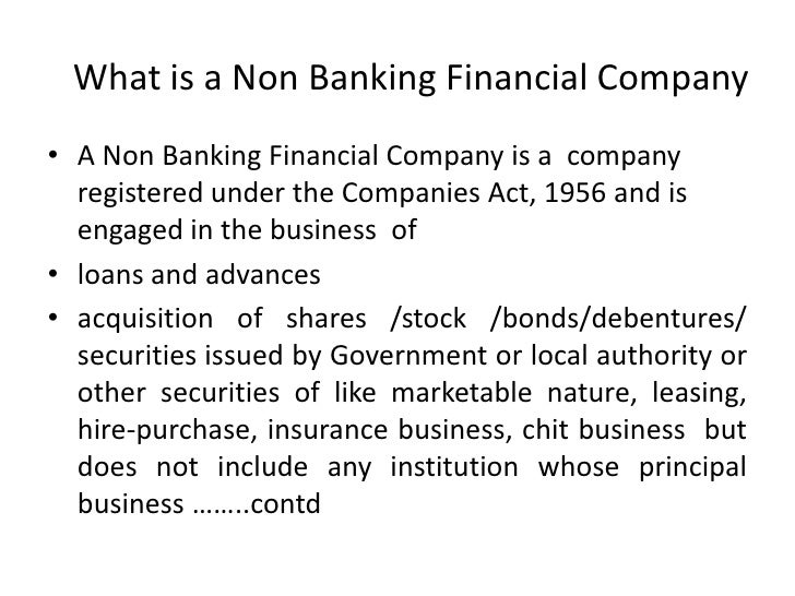 What is a Non Banking Financial Company <br />A Non Banking Financial Company is a company registered under the Companies...