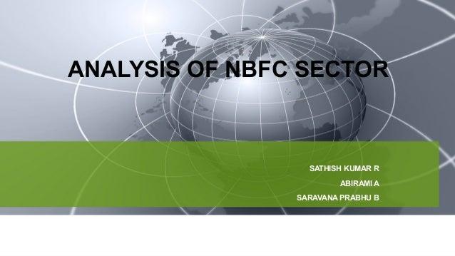 ANALYSIS OF NBFC SECTOR SATHISH KUMAR R ABIRAMI A SARAVANA PRABHU B