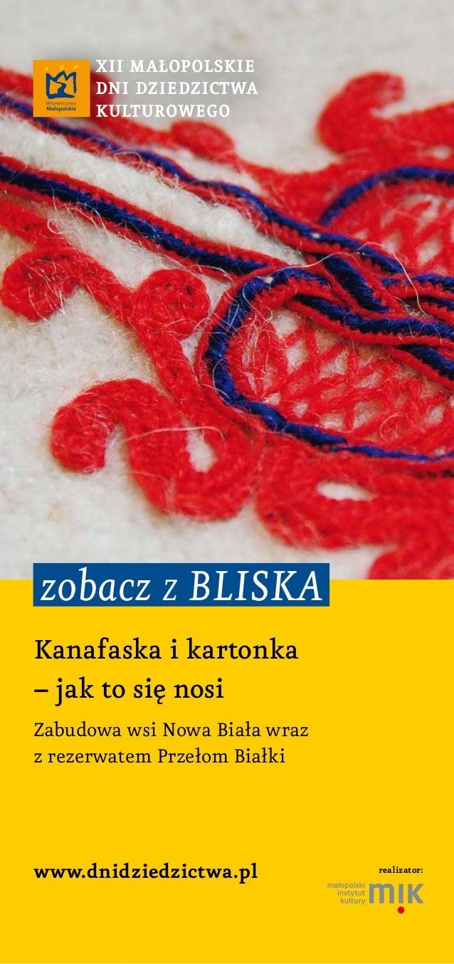 zobacz z bliska www.dnidziedzictwa.pl Kanafaska i kartonka – jak to się nosi Zabudowa wsi Nowa Biała wraz z rezerwatem Prz...